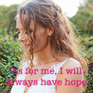 As for me, I will always have hope